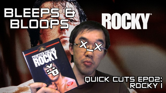 Bleeps & Bloops: Quick Cuts EP02: Rocky I
