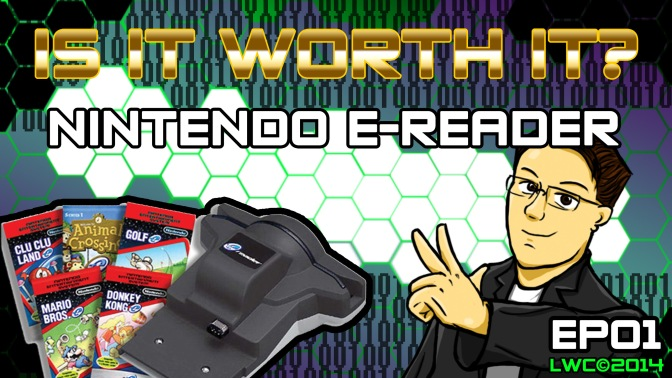 Is It Worth It? EP:01 – Nintendo E-Reader