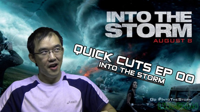 Quick Cuts EP 00 – Into The Storm