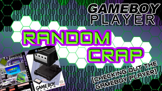 Random Crap: Checking Out The Gameboy Player