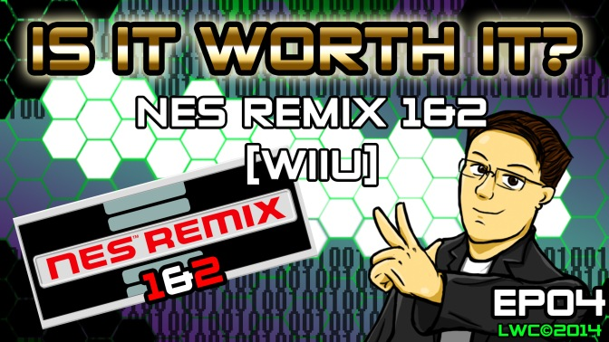 NES Remix 1&2[WiiU] – Is It Worth It? EP04