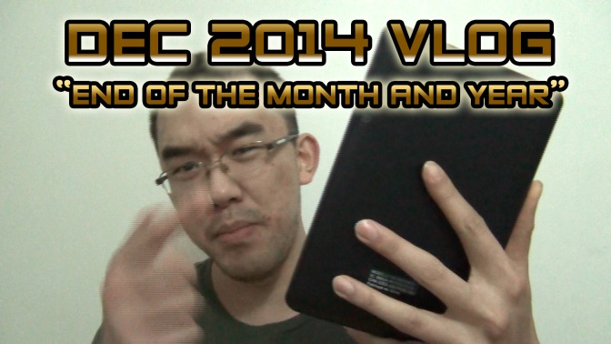 "Dec 2014 Vlog – LWC ""End of the Month and Year!"""