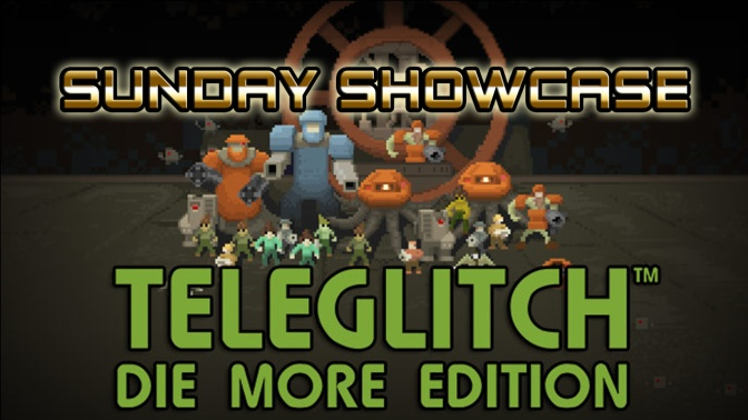 Teleglitch[PC] – Sunday Showcase