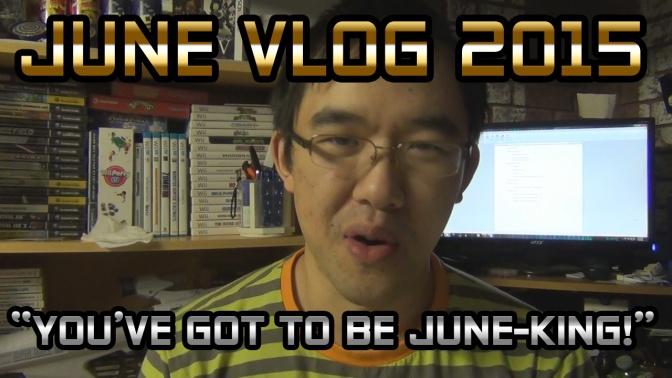 """JUNE VLOG 2015 – """"You've got to be June-king"""""""