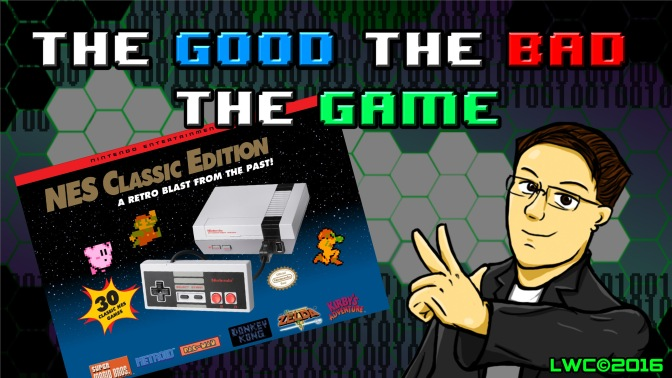 The Good The Bad The Game – Mini NES(Pilot Test Episode)